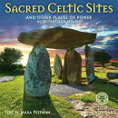Sacred Celtic Sites 2018 Wall Calendar: And Other Places of Power in Britain and Ireland