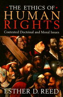 The Ethics of Human Rights: Contested Doctrinal and Moral Issues