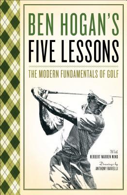 Five Lessons: The Modern Fundamentals of Golf 5 LESSONS [ Ben Hogan ]