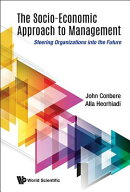 The Socio-Economic Approach to Management: Steering Organizations Into the Future