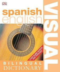 Spanish English Bilingual Visual Dictionary SPANISH ENGLISH BILINGUAL VISU (DK Visual Dictionaries) [ Ana Bremon ]