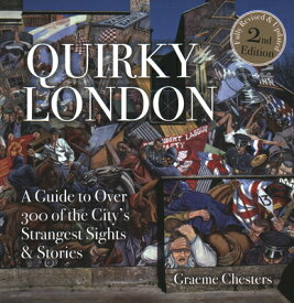 Quirky London: A Guide to Over 300 If the City's Strangest Sights QUIRKY LONDON 2/E [ David Hampshire ]