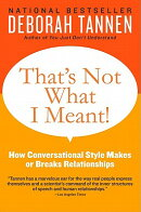 That's Not What I Meant!: How Conversational Style Makes or Breaks Relationships【バーゲンブック】