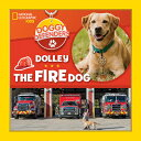 Doggy Defenders: Dolley the Fire Dog DOGGY DEFENDERS DOLLEY THE FIR (Doggy Defenders) [ National Geographic …