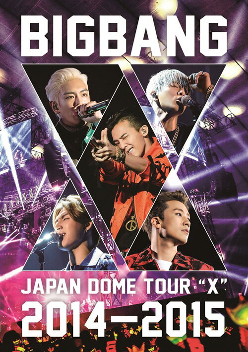 "BIGBANG JAPAN DOME TOUR 2014〜2015 ""X""【DVD(2枚組)】 [ BIGBANG ]"
