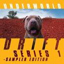 DRIFT SERIES 1 - SAMPLER EDITION <デラックス・エディション> [ アンダーワールド ]