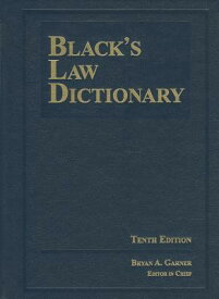 Black's Law Dictionary 10th Edition, Hardcover BLACKS LAW DICT 10TH /E HARDCO [ Bryan A. Garner, Ed. ]