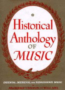 Historical Anthology of Music, Volume I: Oriental, Medieval, and Renaissance Music: Revised Edition