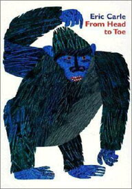 From Head to Toe FROM HEAD TO TOE-BOARD [ Eric Carle ]