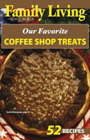Family Living: Our Favorite Coffee Shop Treats (Leisure Arts #75299)