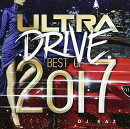 ULTRA DRIVE BEST OF 2017 mixed by DJ KAZ
