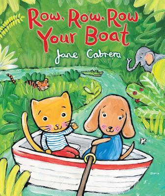 Row, Row, Row Your Boat ROW ROW ROW YOUR BOAT [ Jane Cabrera ]