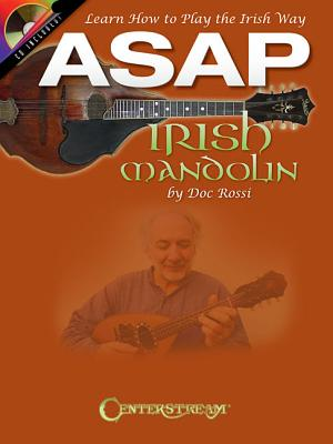 ASAP Irish Mandolin: Learn How to Play the Irish Way [With CD (Audio)] ASAP IRISH MANDOLIN W/CD [ Doc Rossi ]