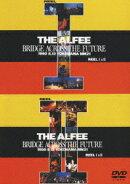 THE ALFEE BRIDGE ACROSS THE FUTURE 1990 8.12 YOKOHAMA MM21 REEL 1&2【初回生産限定】