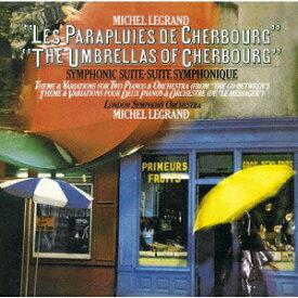 ミシェル・ルグラン:交響組曲「シェルブールの雨傘」/「恋」 [ ミシェル・ルグラン ]