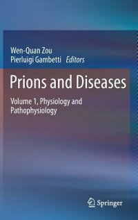 PrionsandDiseases:Volume1,PhysiologyandPathophysiology[Wen-QuanZou]