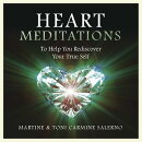 Heart Meditations: To Help You Rediscover Your True Self