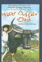 Water Buffalo Days: Growing Up in Vietnam WATER BUFFALO DAYS [ Huynh Quang Nhuong ]
