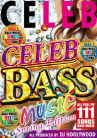 CELEB BASS MUSIC SPRING EDITION [ ディージェー・ハリーウッド ]