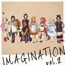IMAGINATION vol.2 【数量限定盤】 [ (アニメーション) ]