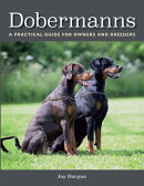 Dobermanns: A Practical Guide for Owners and Breeders