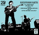 KAZUYOSHI SAITO 25th Anniversary Live 1993-2018 25<26 〜これからもヨロチクビーチク〜 Live at 日本武道館 201…