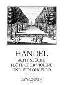 【輸入楽譜】ヘンデル, Georg Friedrich: 8つの小品(バイオリンまたはフルートとチェロ)/Guignard編: 演奏用スコア