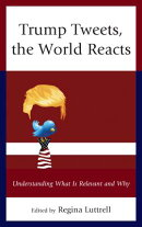 Trump Tweets, the World Reacts: Understanding What Is Relevant and Why