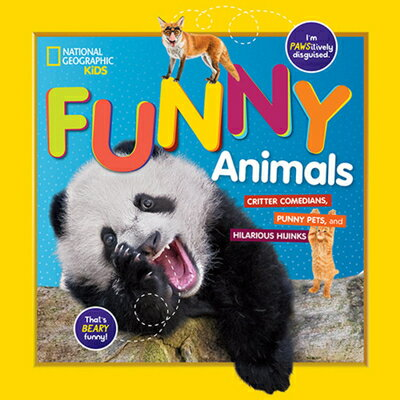 National Geographic Kids Funny Animals: Critter Comedians, Punny Pets, and Hilarious Hijinks NATL GEOGRAPHIC KIDS FUNNY ANI [ National Geographic Kids ]