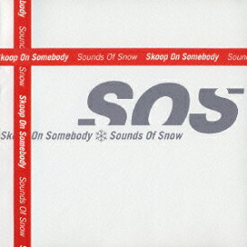 Sounds Of Snow [ Skoop On Somebody ]