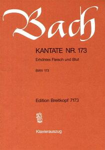【輸入楽譜】バッハ, Johann Sebastian: カンタータ 第173番「高められし肉と血を」 (独語・英語) [ バッハ, Johann Sebastian ]