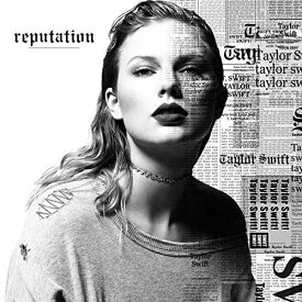 【輸入盤】Reputation [ Taylor Swift ]
