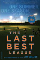 The Last Best League: One Summer, One Season, One Dream