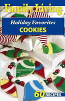 Family Living: Holiday Favorites Cookies