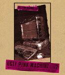 UGLY PINK MACHINE file2【Blu-ray】