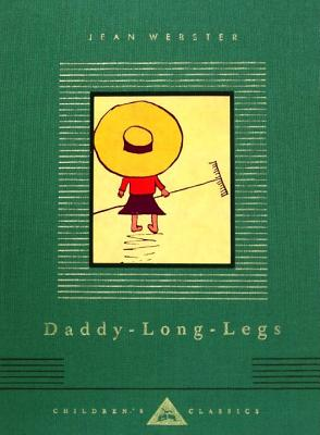 Daddy-Long-Legs DADDY-LONG-LEGS (Everyman's Library Children's Classics) [ Jean Webster ]