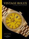 Vintage Rolex: The Largest Collection in the World VINTAGE ROLEX [ David Silver ...