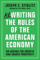 Rewriting the Rules of the American Economy: An Agenda for Growth and Shared Prosperity