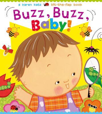 Buzz, Buzz, Baby! BUZZ BUZZ BABY-BOARD (Karen Katz Lift-The-Flap Books) [ Karen Katz ]