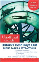 The Unofficial Guide to Britain's Best Days Out, Theme Parks & Attractions