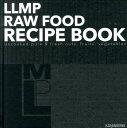 LLMP RAW FOOD RECIPE BOOK [ LIVING LIFE MARKETPL ]