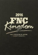 2016 FNC KINGDOM IN JAPAN -CREEPY NIGHTS-(完全生産限定)【Blu-ray】