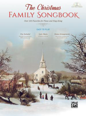 The Christmas Family Songbook: Over 100 Favorites for Piano and Sing-Along (Piano/Vocal/Guitar), Har CHRISTMAS FAMILY SONGBK [ Alfred Music ]
