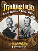 Trading Licks: Charlie Christian & T-Bone Walker [With Audio CD]