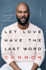 Let Love Have the Last Word: A Memoir LET LOVE HAVE THE LAST WORD [ Common ]