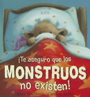 Te Aseguro de Que los Monstruos No Existen = There's No Such Thing as Monsters!