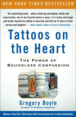 Tattoos on the Heart: The Power of Boundless Compassion TATTOOS ON THE HEART [ Gregory Boyle ]