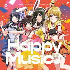 Happy Music♪【通常盤】 [ Happy Around! ]