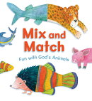 Mix and Match: Fun with God's Animals