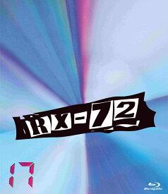 RX-72 vol.17【Blu-ray】 [ 茂木淳一 ]